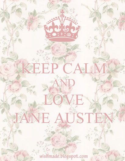 Wishmade: Keep calm com Jane Austen - Keep calm with Jane Austen