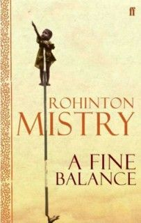 A Fine Balance, by the briiliant Rohinton Mistry. Can-con! I was so thrilled to meet him and have a short conversation with him after a reading and talk he did at the Knox United Church in Calgary several years ago. He's my favourite author, bar none. And I got my copy of this book autographed :)