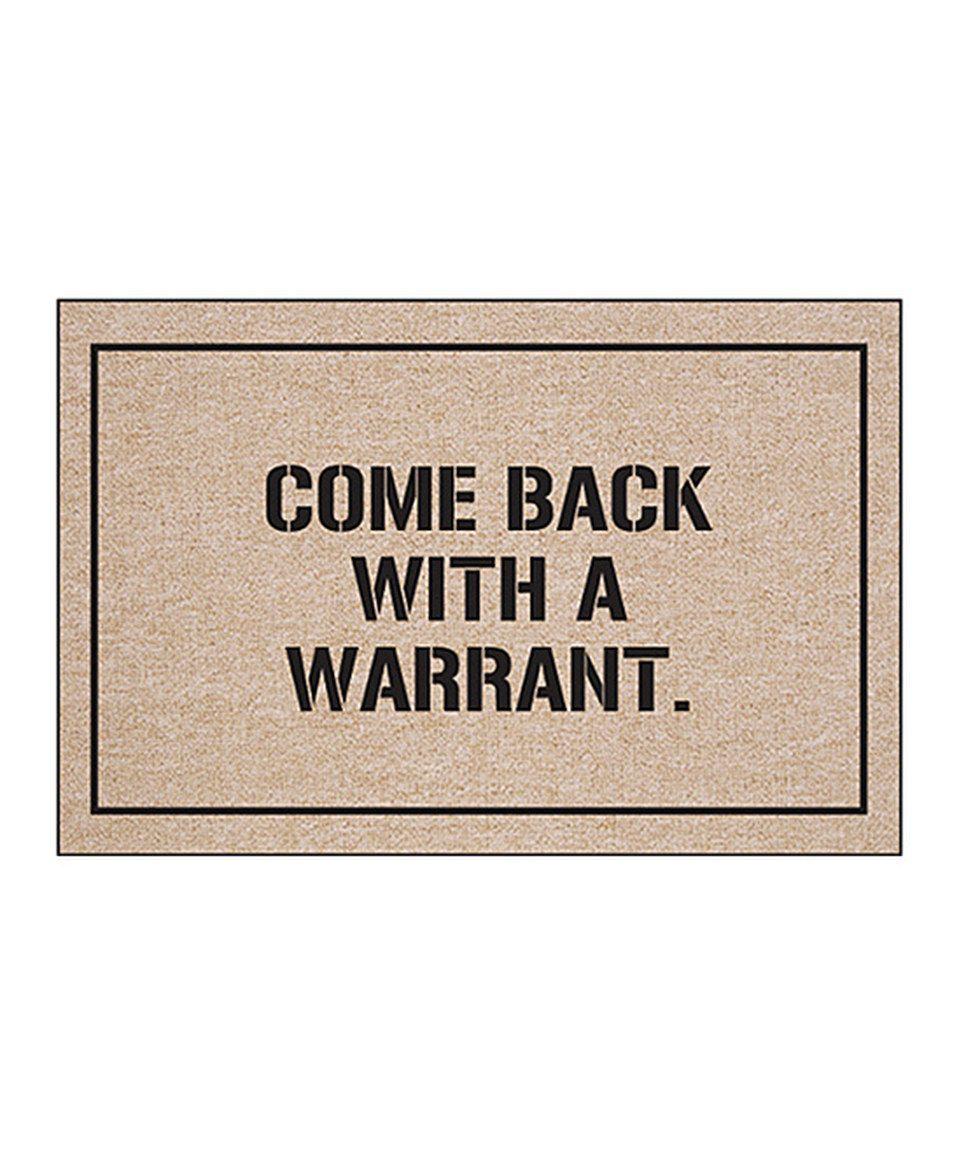 'Back with Warrant' Olefin Doormat by Everything Doormats #zulily #zulilyfinds