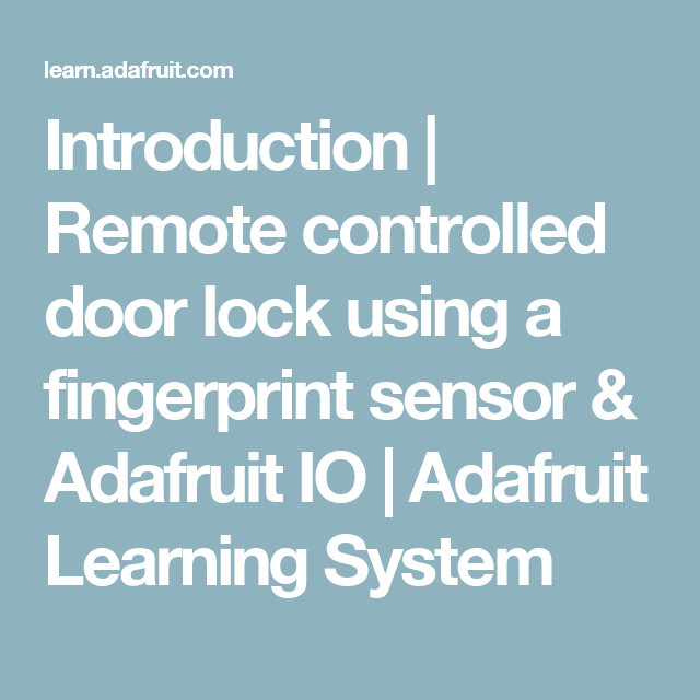Introduction | Remote controlled door lock using a