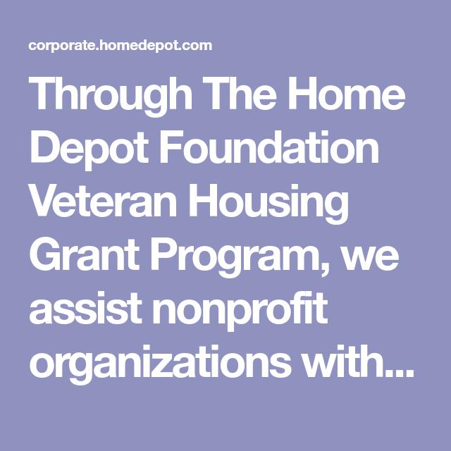 Through The Home Depot Foundation Veteran Housing Grant Program