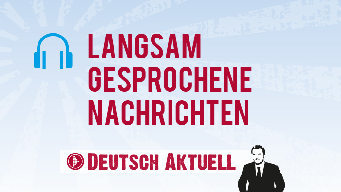 Langsam Gesprochenen Nachrichten Learn German German Deutsch