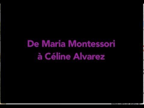 De Maria Montessori à Céline Alvarez - YouTube