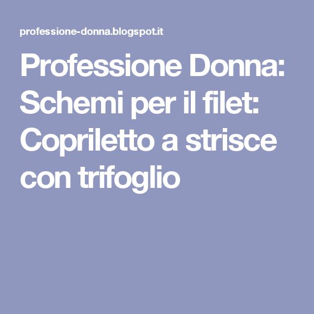 Professione Donna: Schemi per il filet: Copriletto a strisce con trifoglio