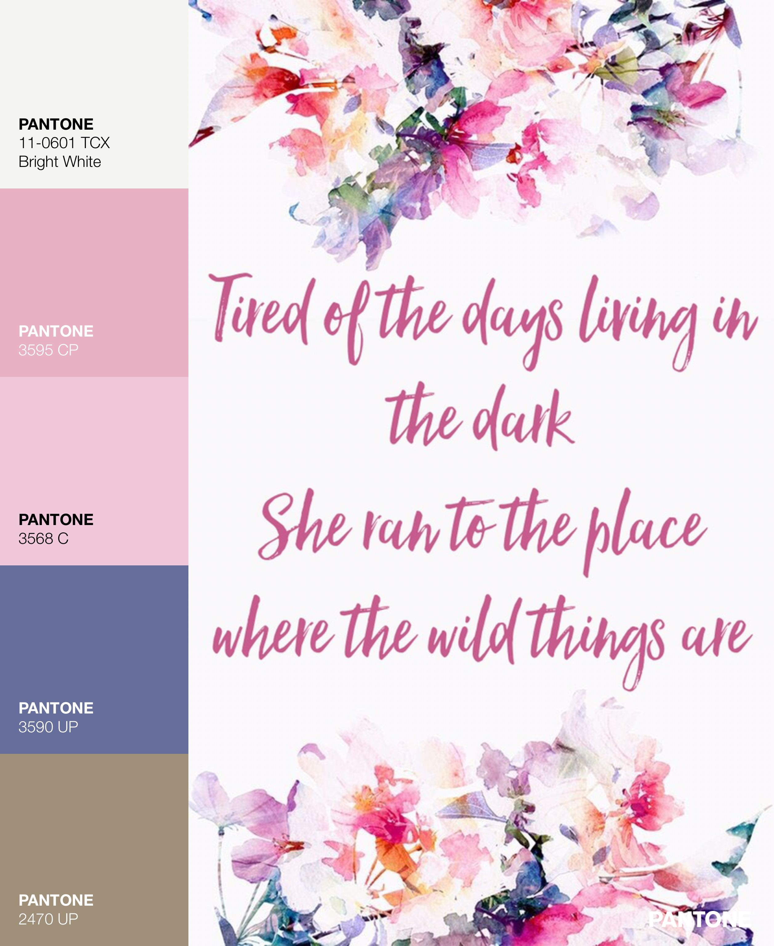 Color Palette Pantone Typography Quote Onerepublic Born Watercolor Floral Painting Unknown Floral Painting Floral Watercolor Pantone