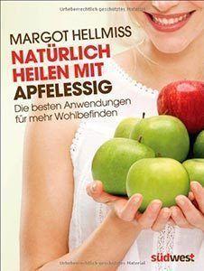 Apfelessig: Das Wundermittel fürs Abnehmen, für Haut und Haare und mehr