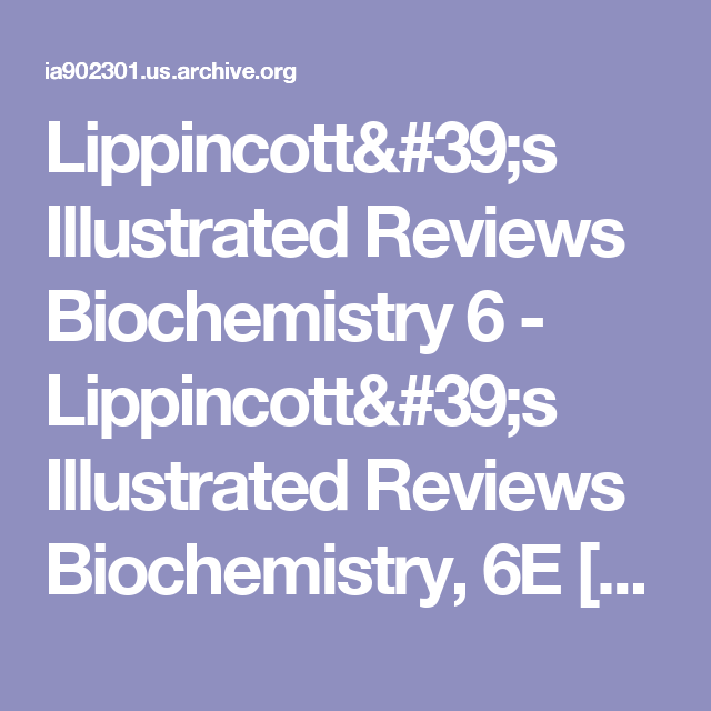 Lippincott S Illustrated Reviews Biochemistry 6 Lippincott S