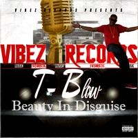 T Blow - Beauty In Disguise by Vibez Records on SoundCloud