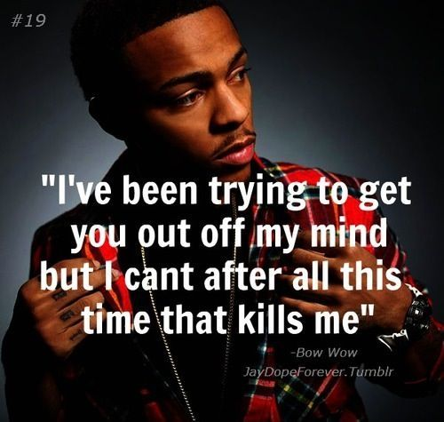 bow wow i loved you quotes   Outta My System - Bow Wow   true quotes