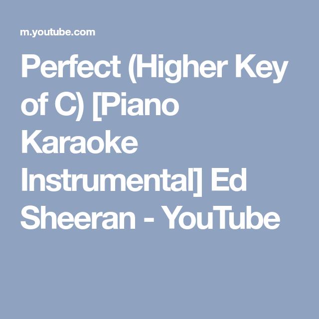 Perfect (Higher Key of C) [Piano Karaoke Instrumental] Ed