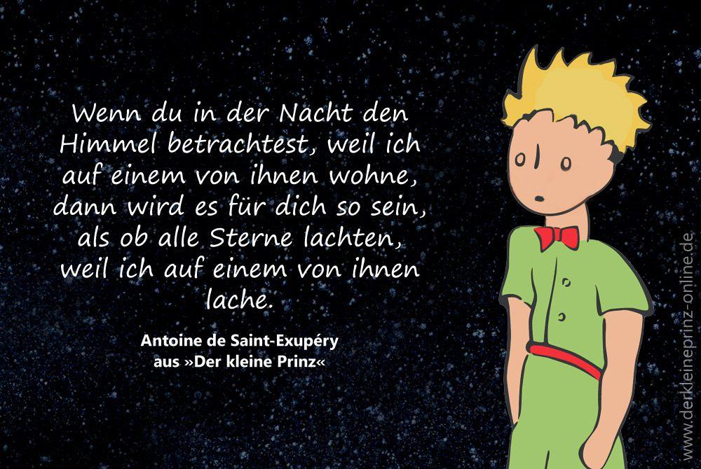Zitat Wenn Du In Der Nacht Den Himmel Betrachtest Antoine De Saint Exupery Der Kleine Der Kleine Prinz Zitate Prinz Zitate Der Kleine Prinz Zitate Trauer