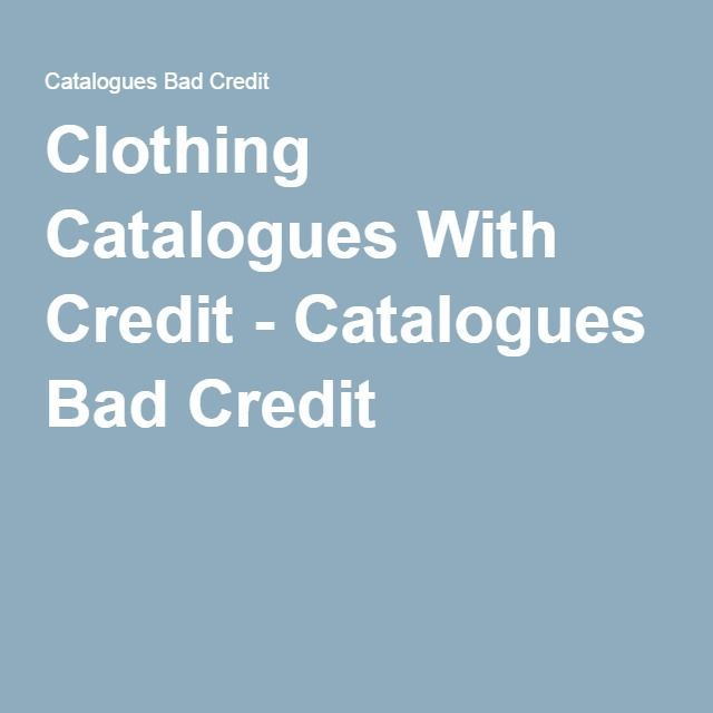 Clothing Catalogues With Credit Clothing Catalog Catalog Bad Credit