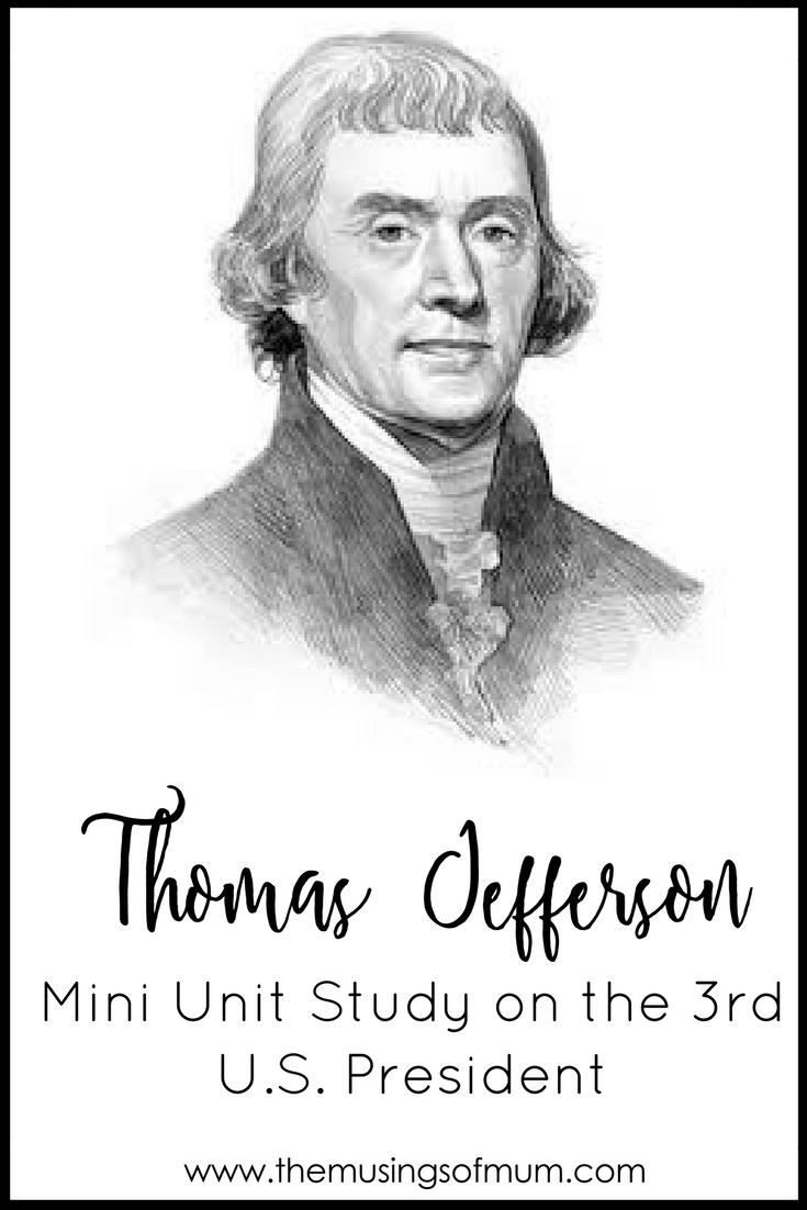 Thomas Jefferson Mini Unit Study Purposeful Motherhood Study Unit Thomas Jefferson Mini Units