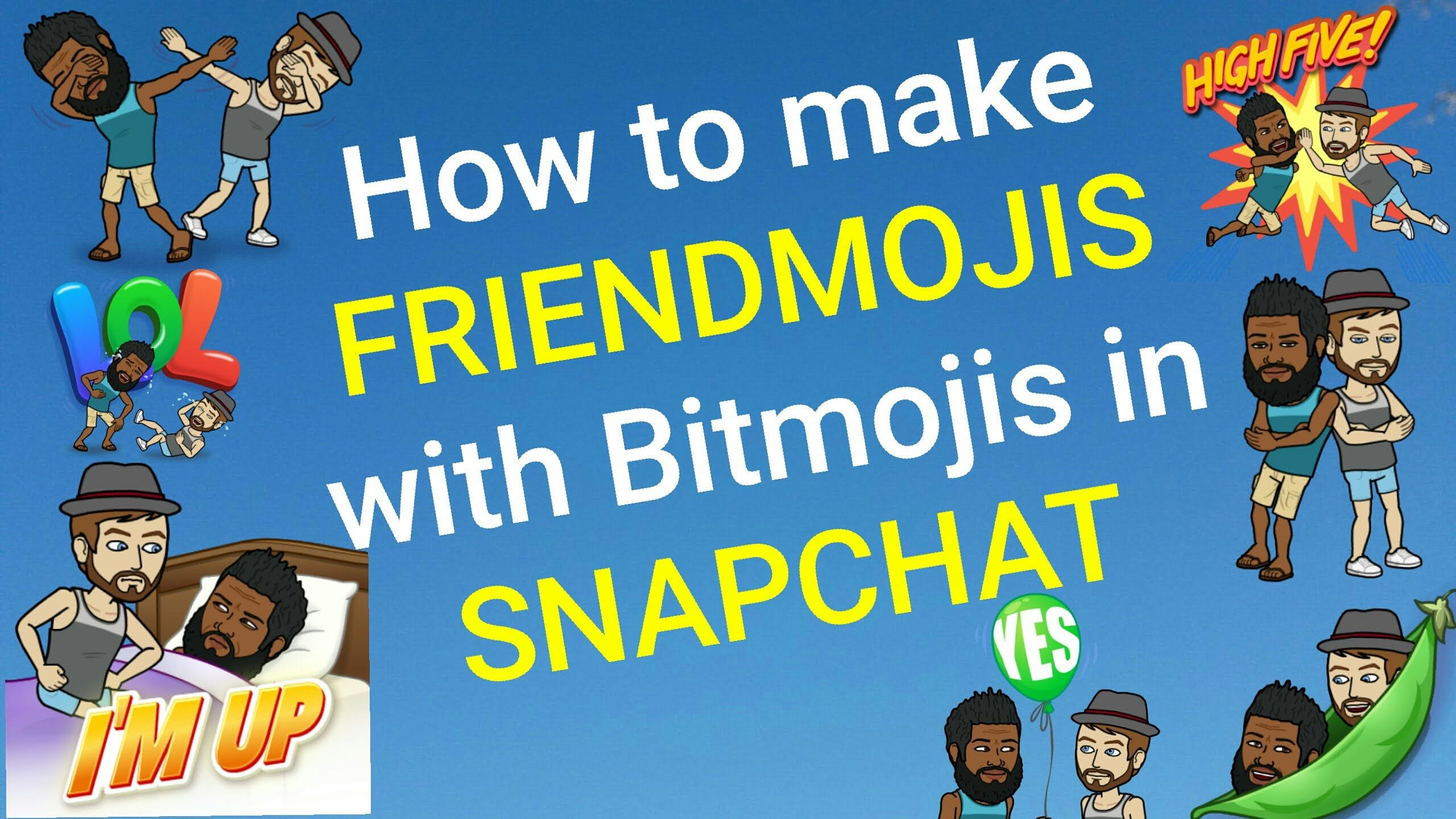 how to make friendmojis with a bitmoji in snapchat snapchat 101