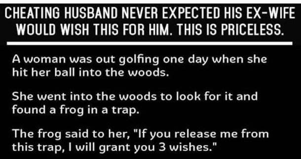 Cheating Husband Never Expected His Ex Wife Would Wish