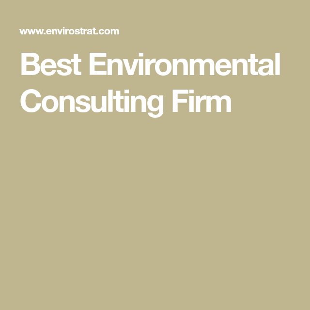 Best Environmental Consulting Firm Consulting Firms Consulting Firm