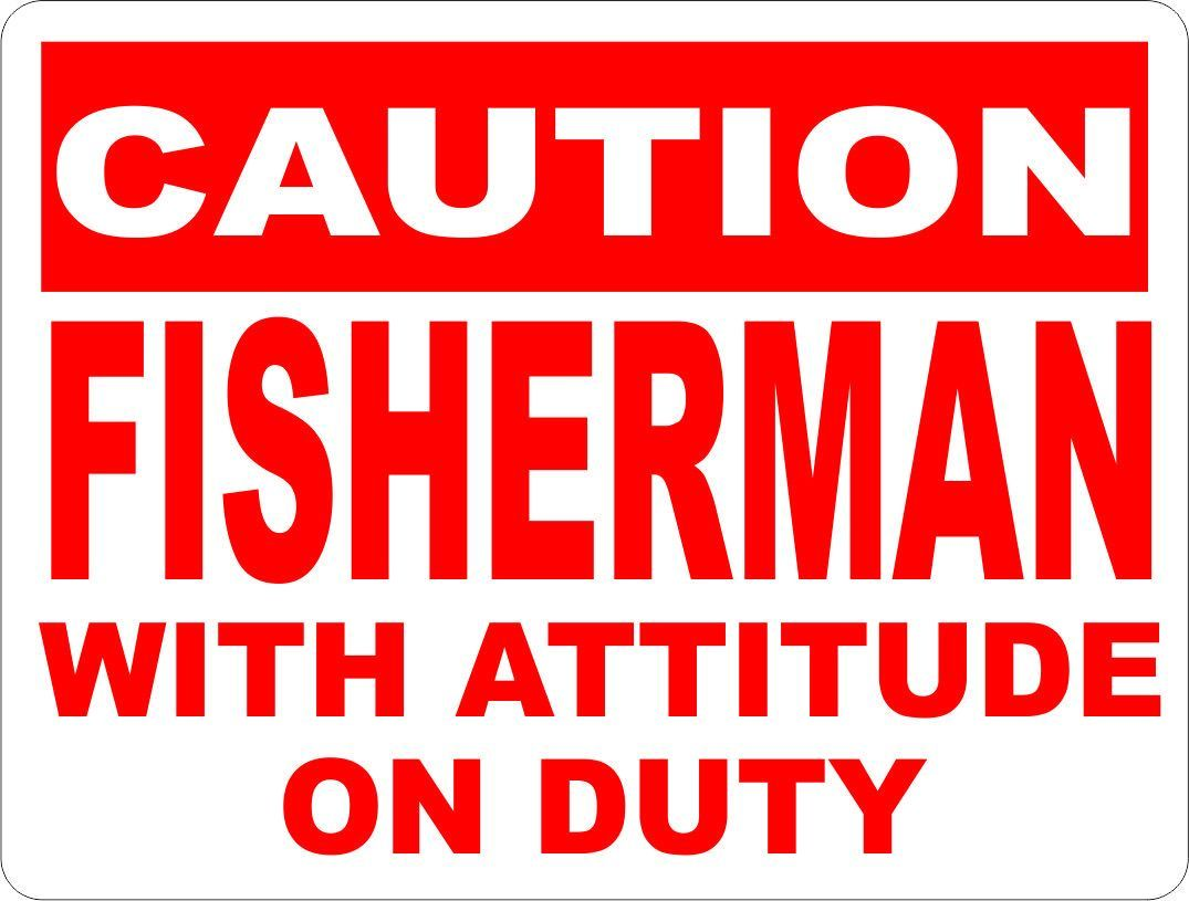 Caution Fisherman w/ Attitude on Duty Sign