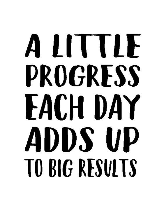 A Little Progress Each Day Adds up to Big Results | Etsy