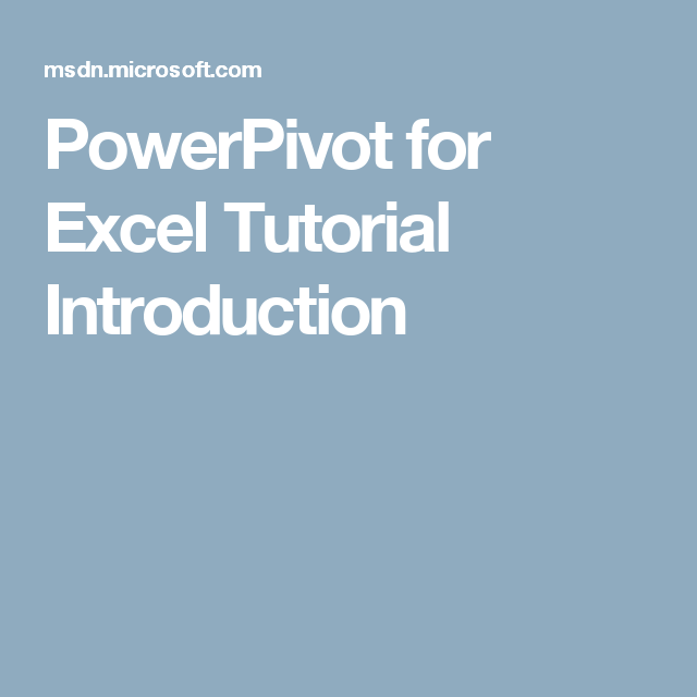 PowerPivot for Excel Tutorial Introduction | Excel ...