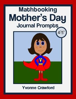 For 4th and 5th grade - This is a packet of 10 math journal prompts with an Mother's Day theme.