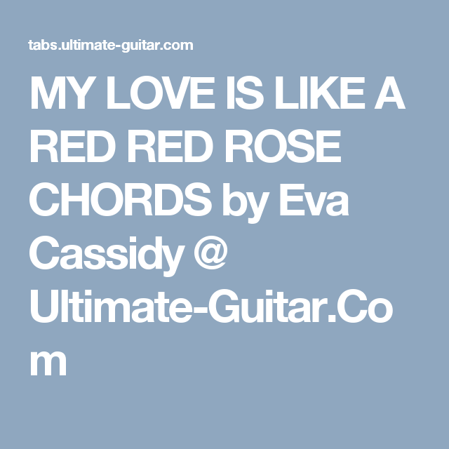 My Love Is Like A Red Red Rose Chords By Eva Cassidy Ultimate