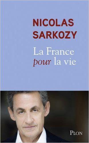 Télécharger La France pour la vie de Nicolas Sarkozy PDF, Kindle, ePub, La  France pour la vie Kindle Libre