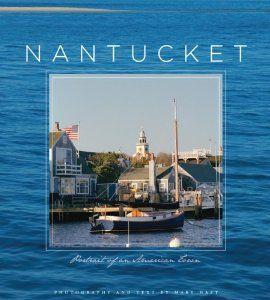 Nantucket Portrait Of An American Town Coffee Table Book Nantucket Nantucket Island Surfside Beach
