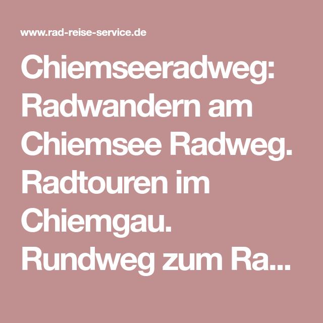 Chiemseeradweg Radwandern Am Chiemsee Radweg Radtouren Im Chiemgau Rundweg Zum Radwandern Radtouren Radweg Chiemgau
