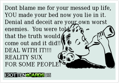 Dont+blame+me+for+your+messed+up+life,+YOU+made+your+bed ...
