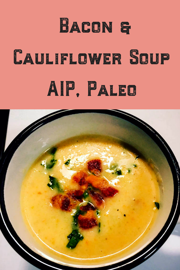 Aip Cauliflower Soup bacon & cauliflower soup [aip, paleo]
