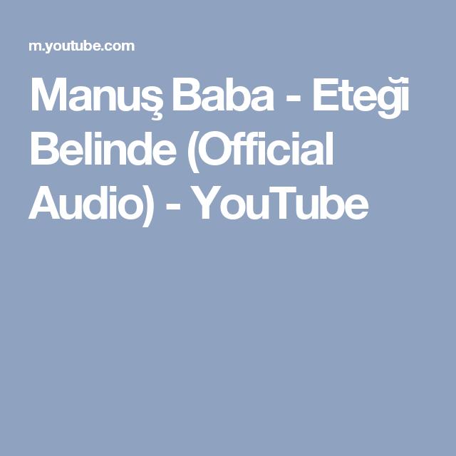 Manus Baba Etegi Belinde Official Audio Youtube Audio Youtube Belly