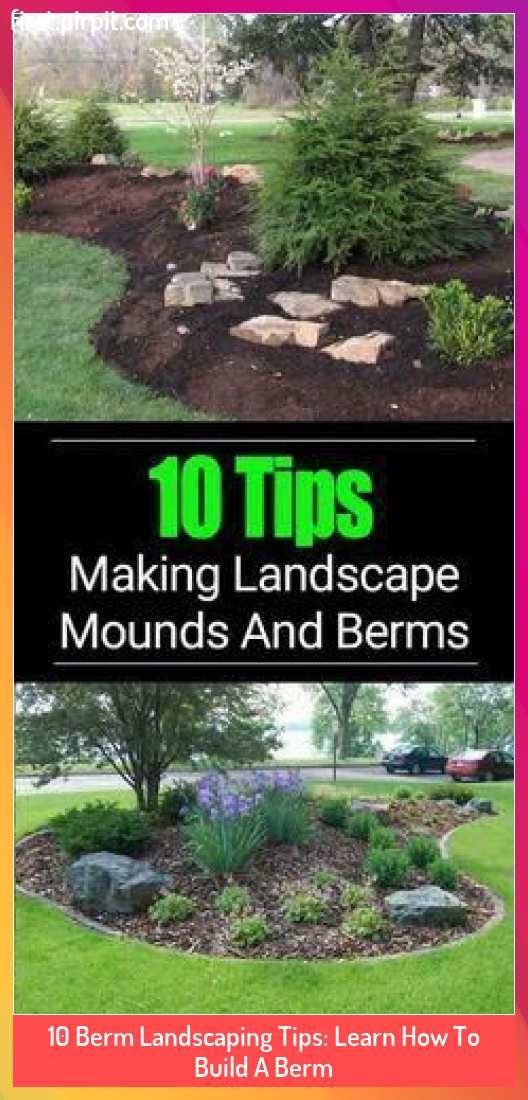 10 Berm Landscaping Tips Learn How To Build A Berm Berm Build Landscaping Learn In 2020 Landscaping Tips Garden Design Layout Landscaping Garden Landscape Design