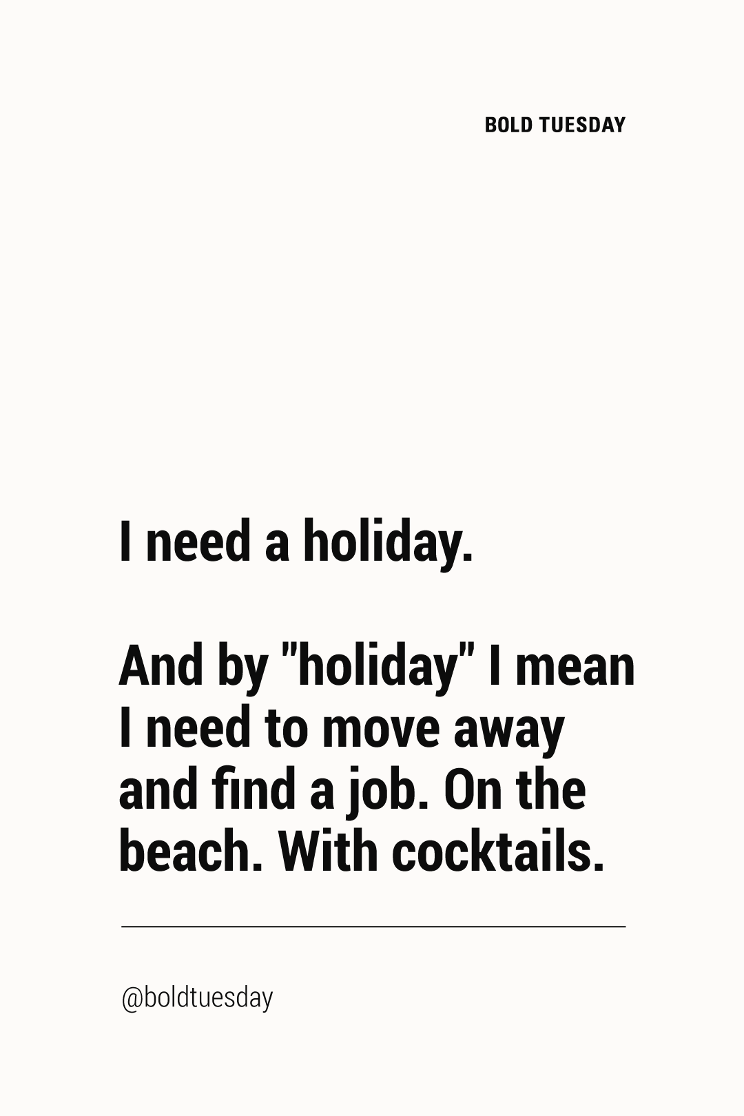 We All Need A Holiday Don T We Travelquote Funnyquote Funnytravelquote Holiday Quotes Funny Funny Travel Quotes Holiday Quotes