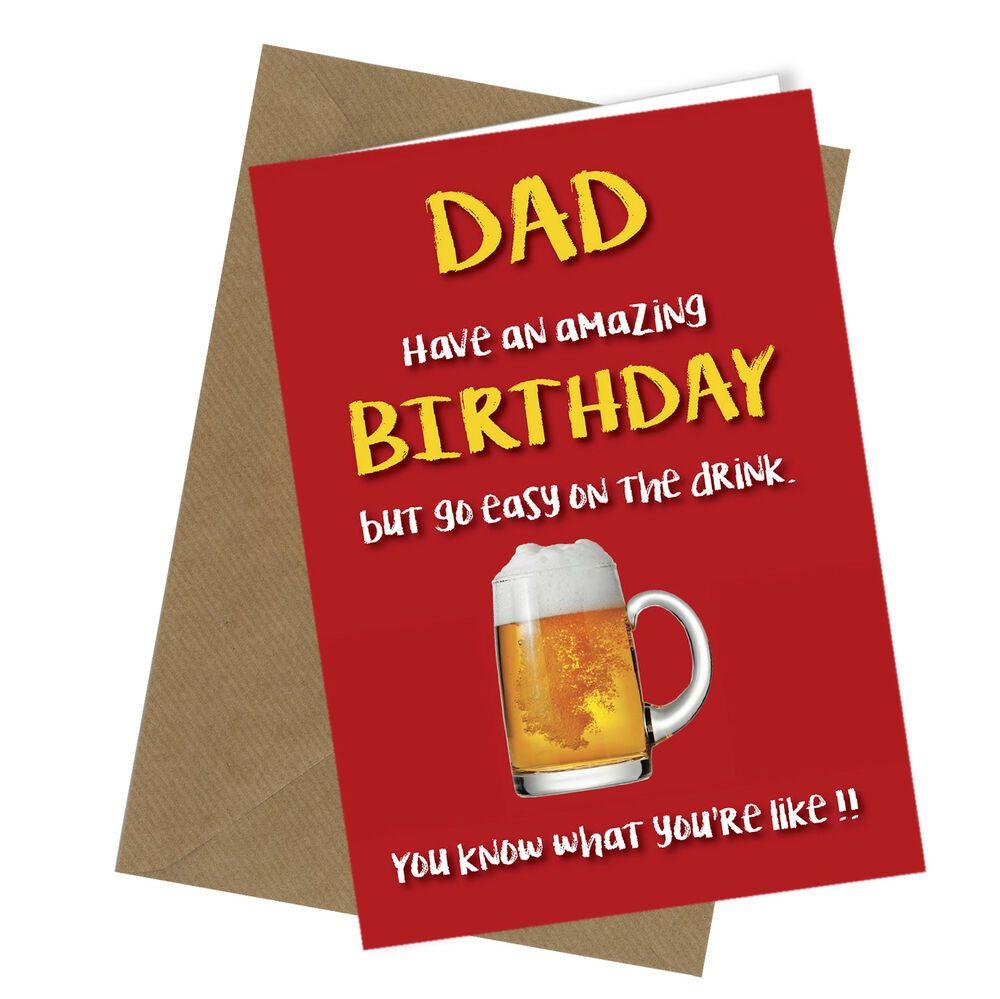 #126 DAD EASY ON THE DRINK Birthday Card Adult Rude Funny Joke