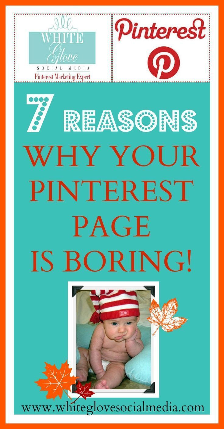 7 Reasons Why Your Pinterest Page Is Boring ✭Pinterest Marketing Expert - Vancouver✭ #pinterestforbusiness