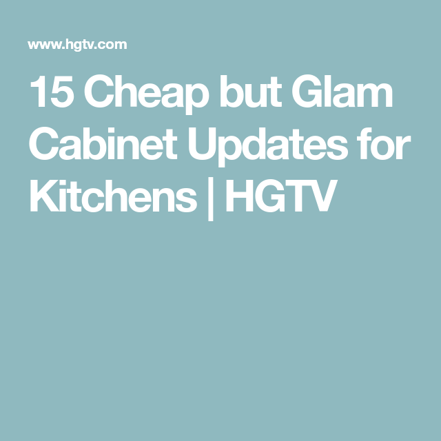 15 Cheap but Glam Cabinet Updates for Kitchens | Hgtv, Kitchens and on kitchen island ideas, home improvement on a budget, kitchen ideas modern, kitchen ideas paint, kitchen ideas decorating, kitchen countertop ideas, kitchen lighting ideas, updating kitchen on a budget, kitchen design ideas, kitchen storage ideas, kitchen countertops on a budget, kitchen island designs, kitchen remodel, kitchen ideas product, kitchen ideas color, ikea kitchen on a budget, kitchen ideas for 2014, kitchen makeovers on a budget, beautiful kitchens on a budget, kitchen cabinets,