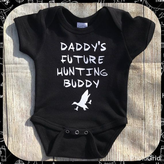 b5ab5fa144a61 Daddy's Future Hunting Buddy Duck Baby by CraftySouthernNurse | new ...