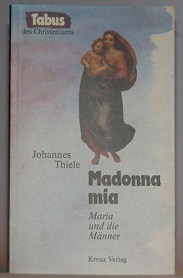 Madonna mia - Maria und die Männer