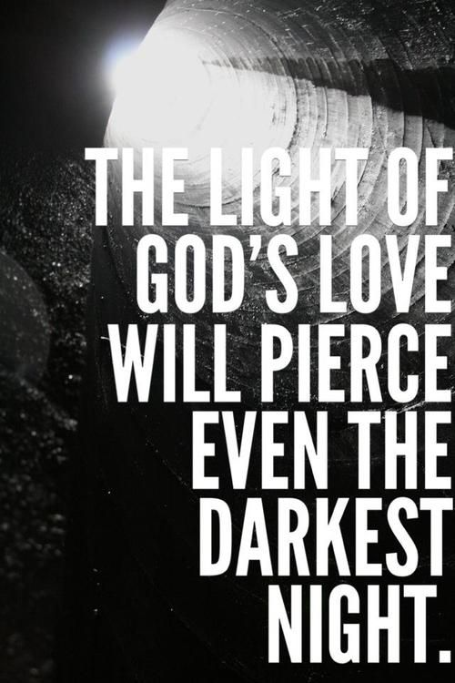 When darkness overtakes the godly, light will come ...