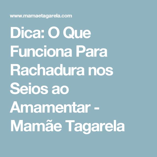 Dica: O Que Funciona Para Rachadura nos Seios ao Amamentar - Mamãe Tagarela