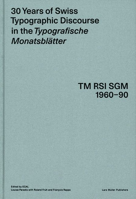 30 Years of Swiss Typographic Discourse in the Typografische Monatsblätter — Lars Müller Publishers