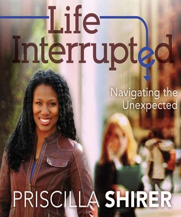 Available for Pre-Order, releases 7/2/2012 -- Life Interrupted | Priscilla Shirer