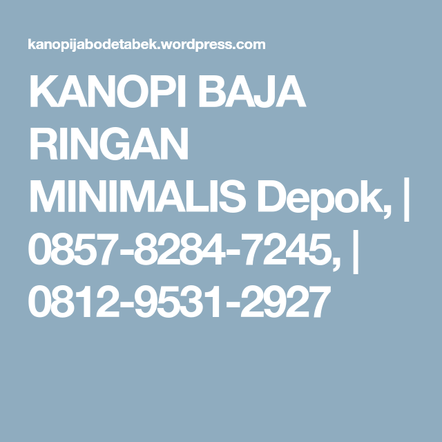 Canopy Baja Ringan Depok Kanopi Minimalis 0857 8284 7245 0812 9531