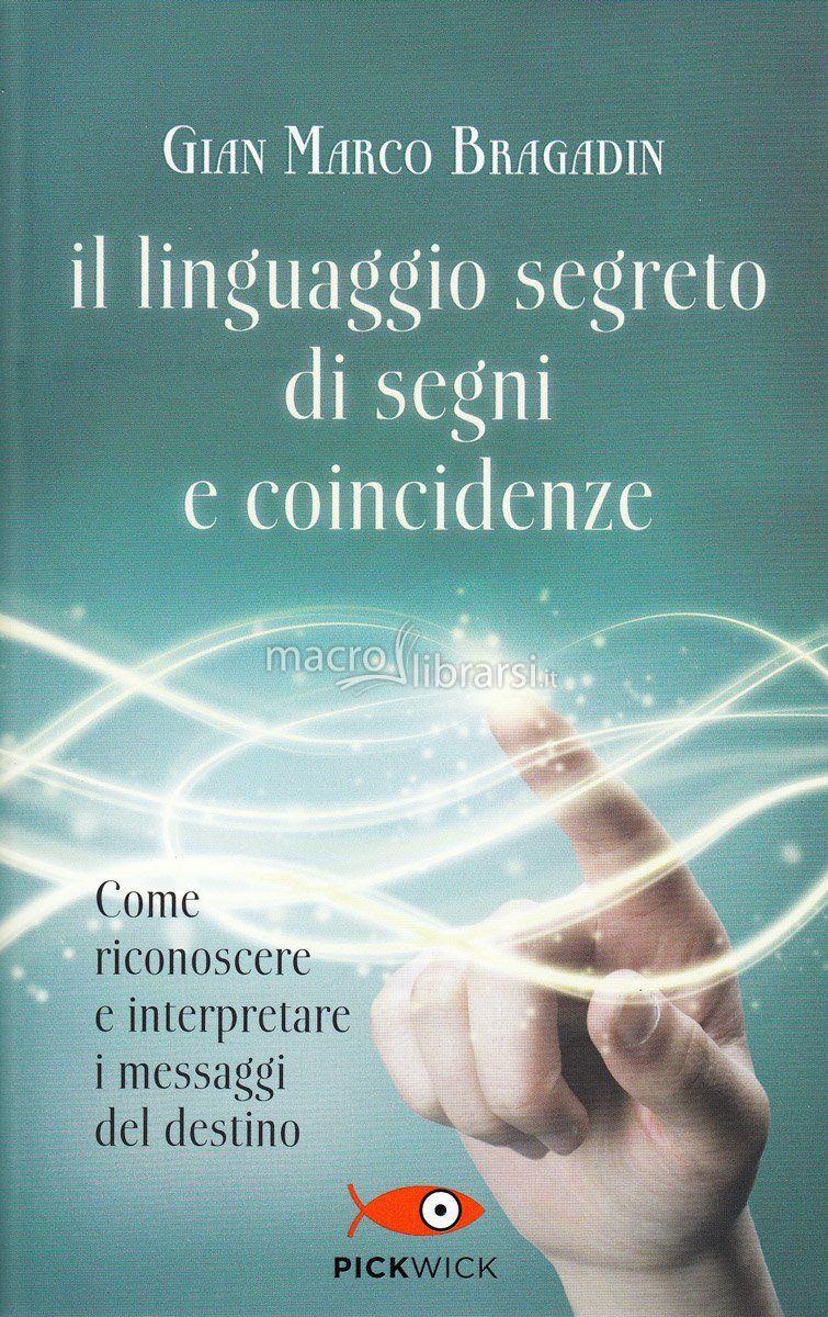Gian Marco Bragadin - Come riconoscere e interpretare i messaggi del ...
