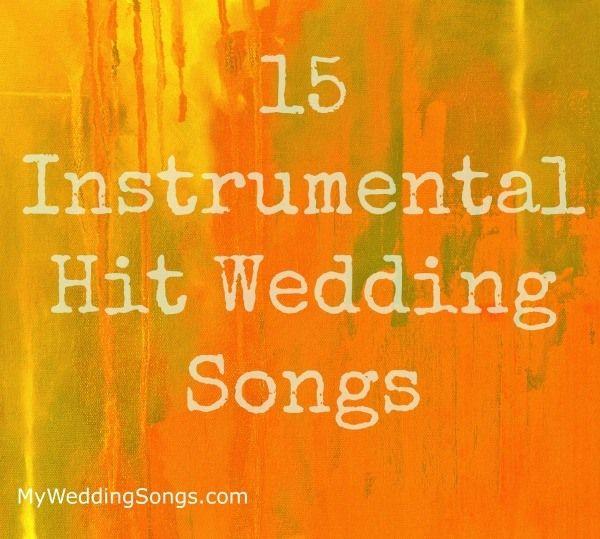 Wedding Song Playlist Ideas: 70 Best Instrumental Wedding Songs, 2019