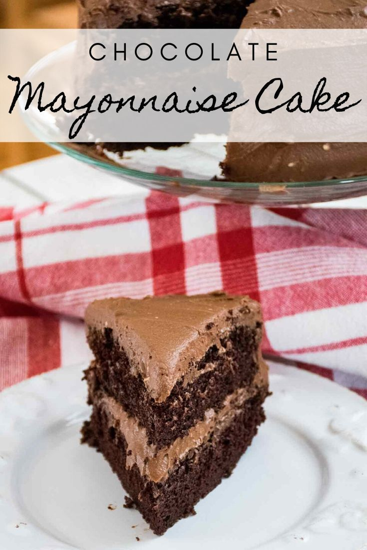 Chocolate Mayonnaise Cake Recipe Dessert Recipes Chocolate Recipes Mayonnaise Cake