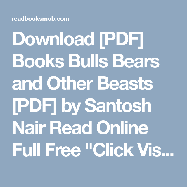 Download pdf books bulls bears and other beasts pdf by santosh download pdf books bulls bears and other beasts pdf by santosh nair fandeluxe Image collections