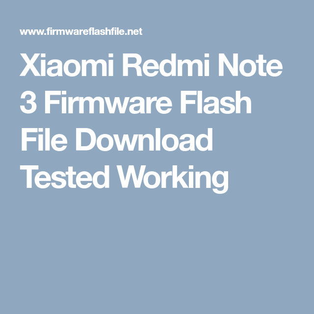 Xiaomi Redmi Note 3 Firmware Flash File Download Tested