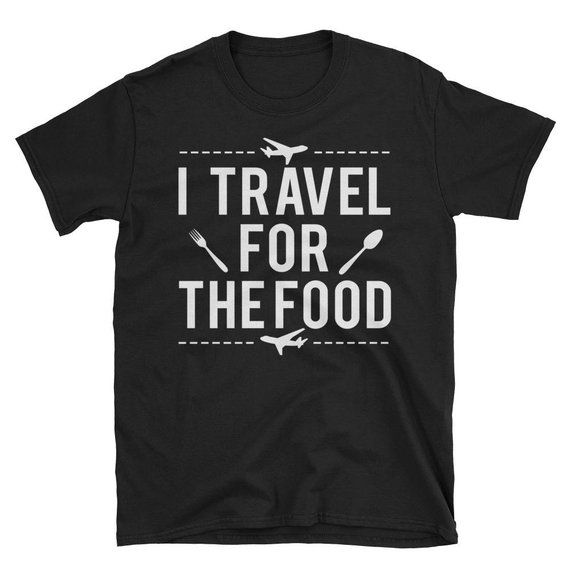 fe6ee5fe6154d3 I Travel For Food T shirt Travel shirt Adventure shirt   Etsy   Unis ...