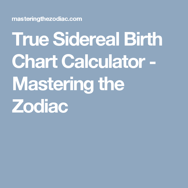 True Sidereal Birth Chart Calculator (With Images)